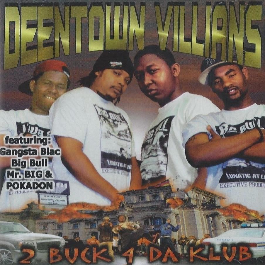 Deentown Villians - 2 Buck 4 Da Klub