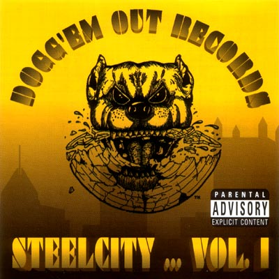 Dogg'Em Out Records - Steel City ... Vol.1
