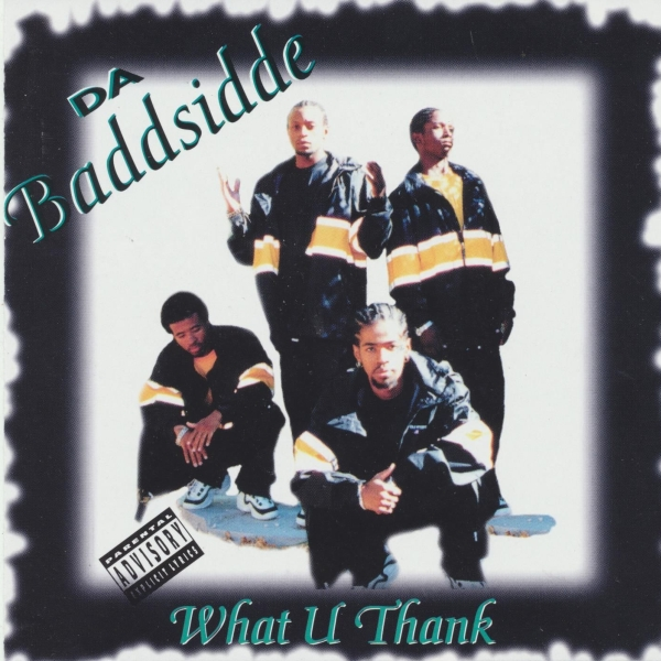 Da Baddsidde - What U Thank