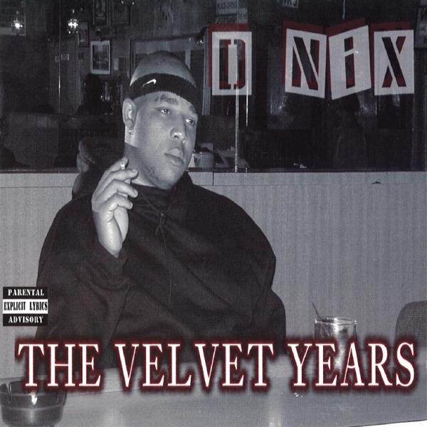 D-Nix - The Velvet Years