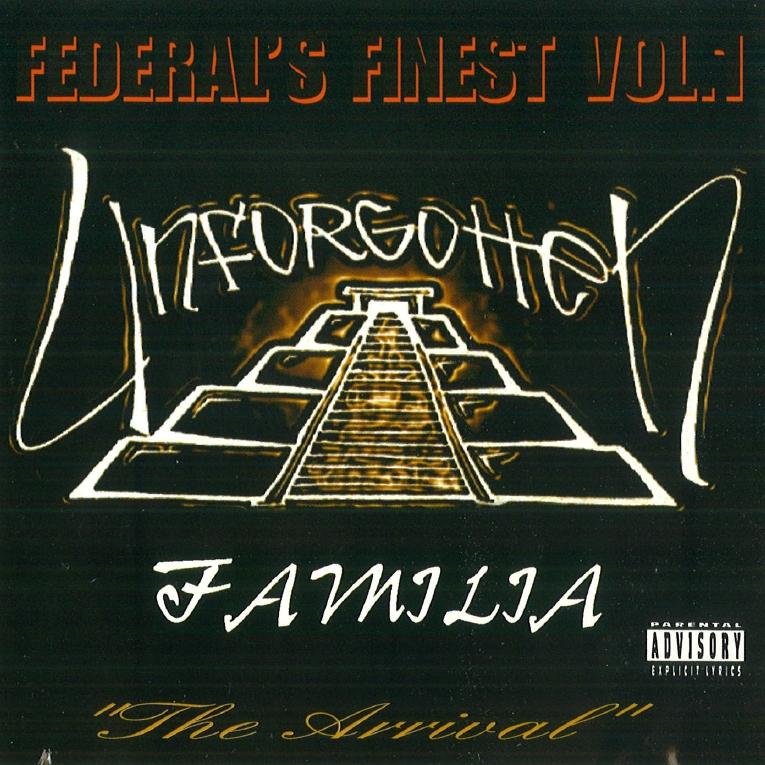 Unforgotten Familia - Federal's Finest Vol.1: The Arrival