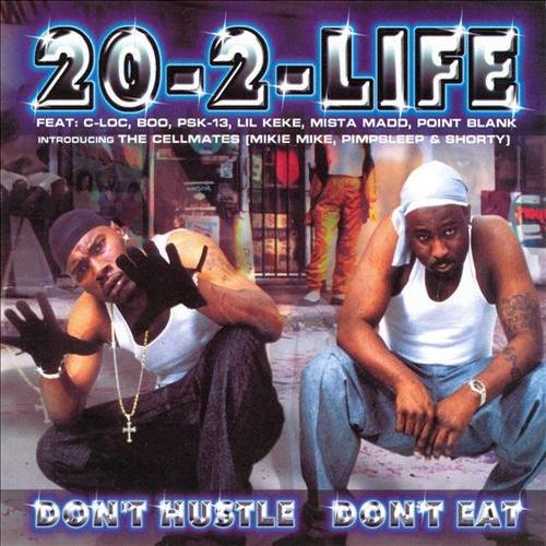 20-2-Life - Don't Hustle, Don't Eat