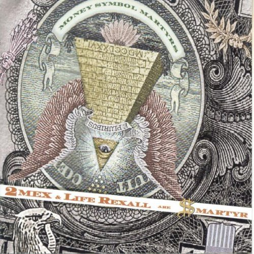 2Mex & Life Rexall Are $martyr - Money Symbol Martyrs