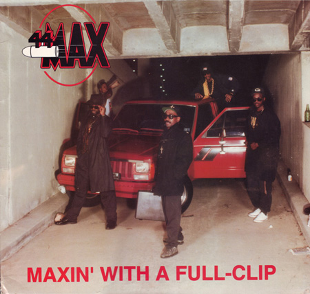 44 Max - Maxin' With A Full-Clip