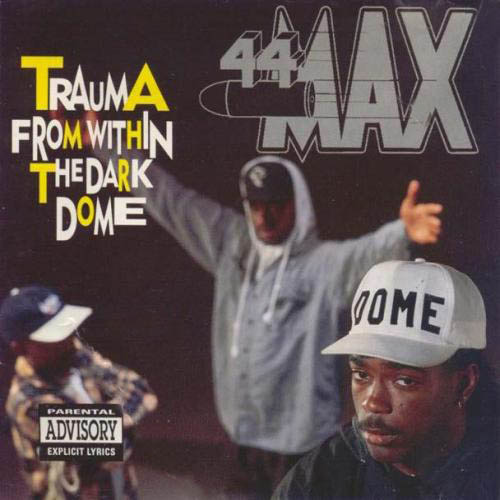 44 Max - Trauma From Within The Dark Dome