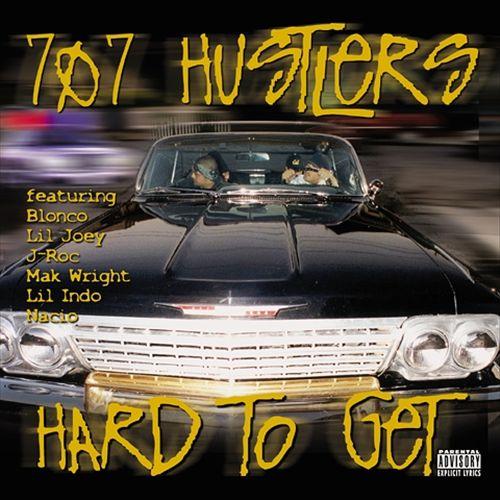 707 Hustlers - Hard To Get