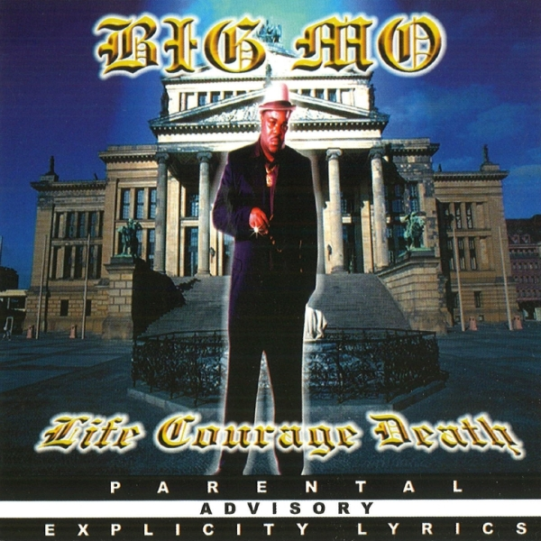 Big Mo - Life Courage Death