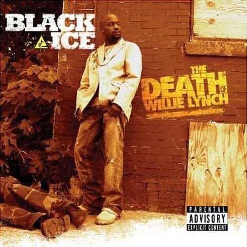 Black Ice - The Death Of Willie Lynch