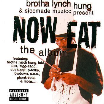 Brotha Lynch Hung & Siccmade Muzicc - present... Now Eat - The Album