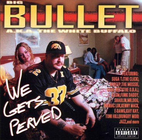 Bullet - We Gets Perved