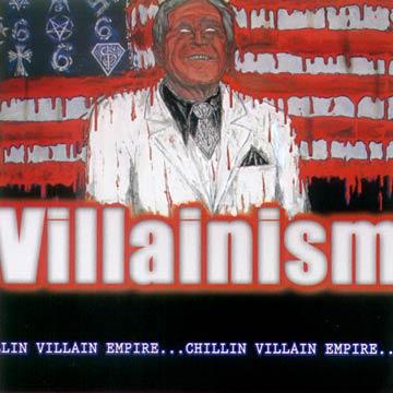 Chillin Villain Empire (C.V.E.) - Villainism