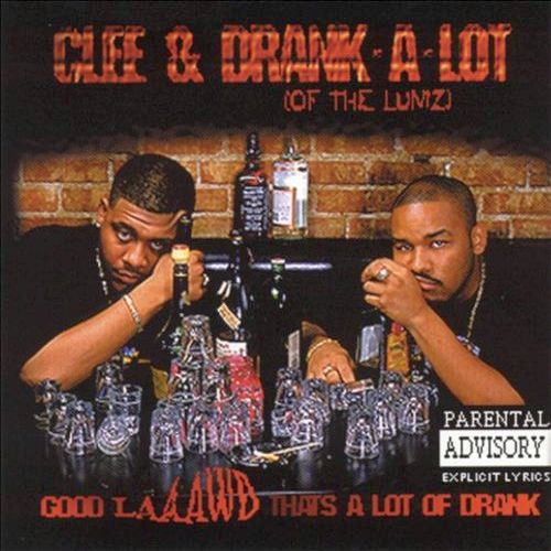 Clee & Drank-A-Lot - Good Laaawd That's A Lot Of Drank