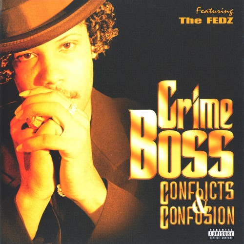 Crime Boss featuring The Fedz - Conflicts & Confusion