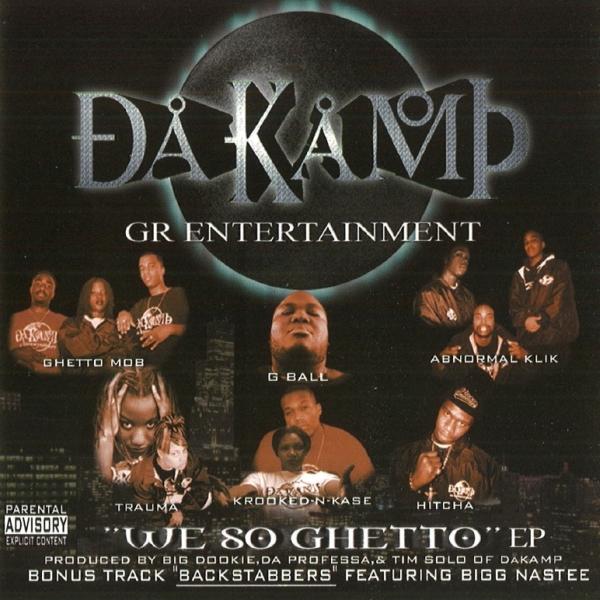 Da Kamp - We So Ghetto EP
