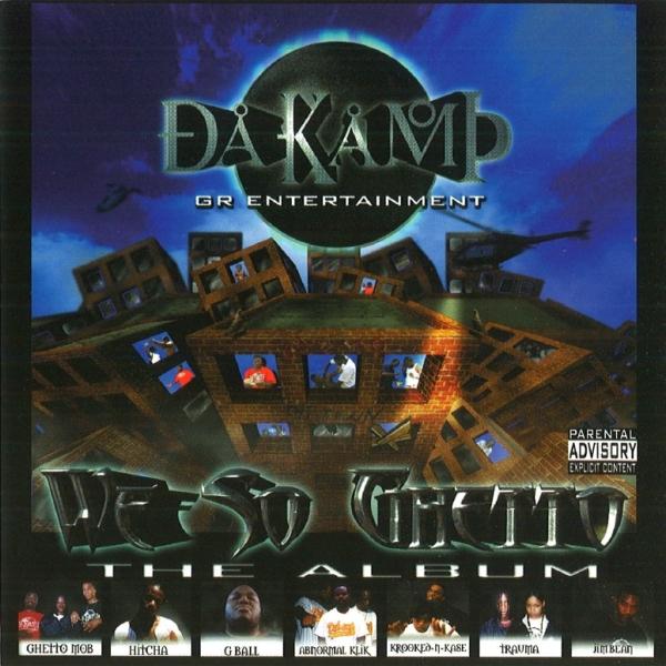 Da Kamp - We So Ghetto The Album