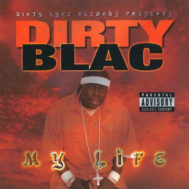 Dirty Blac - My Life
