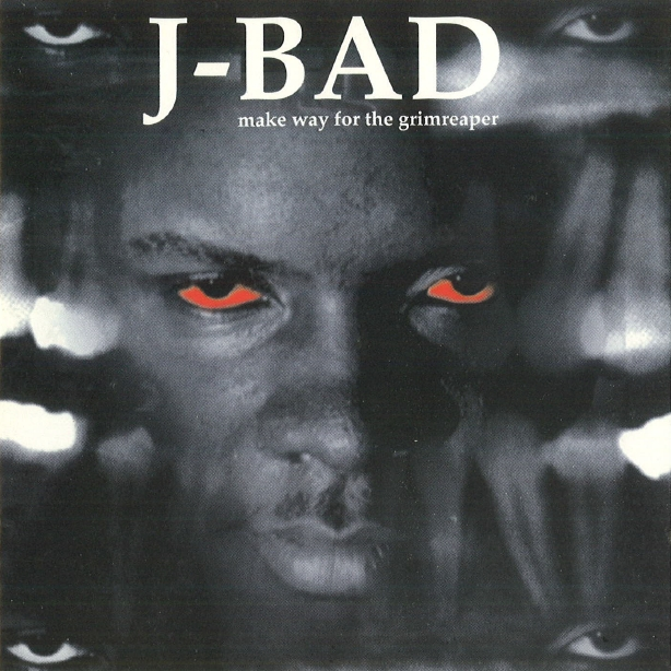 J-Bad - Make Way For The Grimreaper
