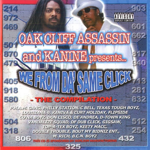 Oak Cliff Assassin & Kanine - presents... We From Da' Same Click