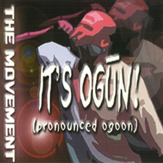 It's Ogun!!!: The Movement (2003)