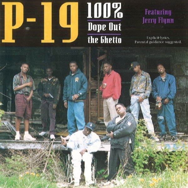 P-19 - 100% Dope Out The Ghetto