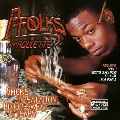 P-Folks - Smoke In-Halation, Blood, Sweat & Tears