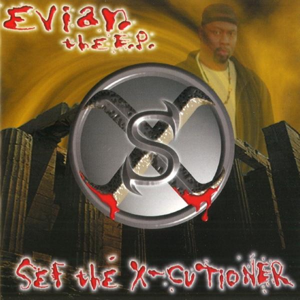 Sef The X-cutioner - Evian The E.P.