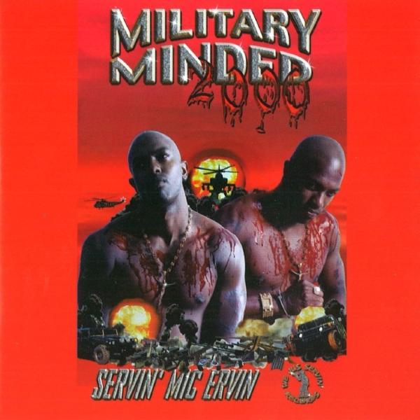 Servin' Mic Ervin - Military Minded 2000