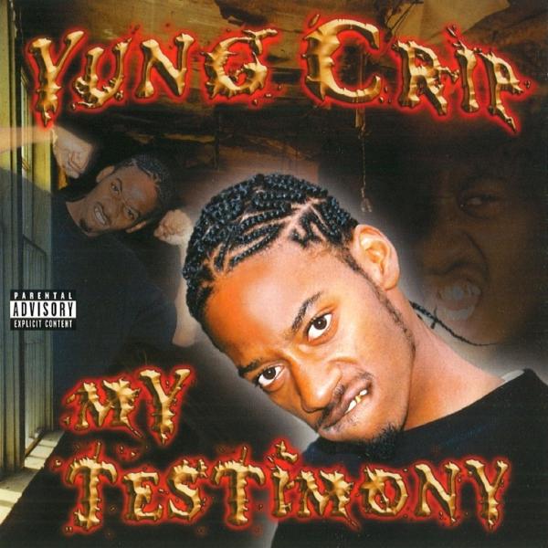 Yung Crip - My Testimony