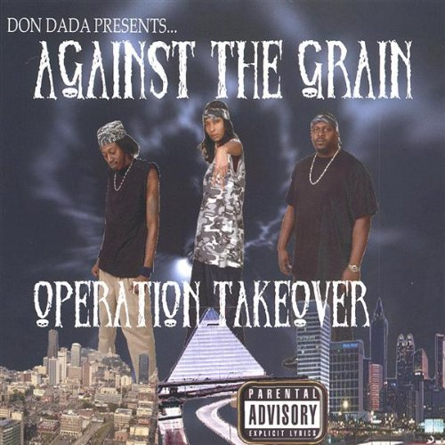 Against The Grain - Operation Takeover