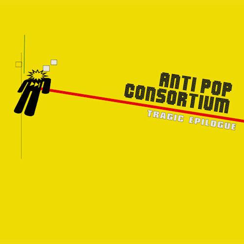 Anti-Pop Consortium - Tragic Epilogue
