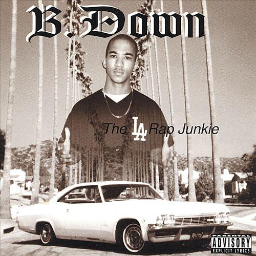 B.Down - The L.A. Rap Junkie