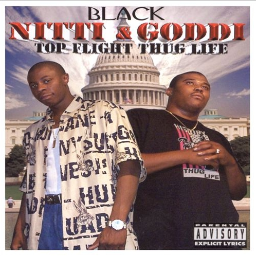 Black Nitti & Goddi - Top Flight Thug Life