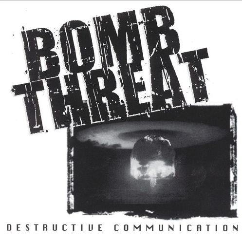 Bombthreat - Destructive Communication