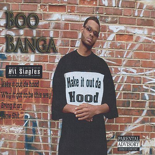 Boo Banga - Make It Out The Hood