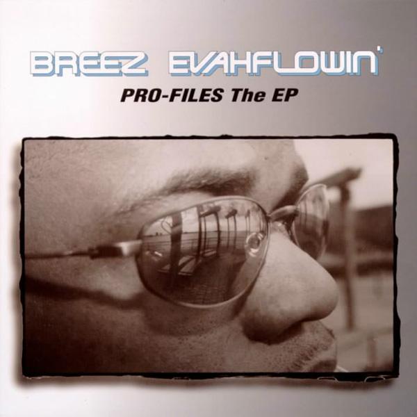 Breez Evahflowin - Pro-Files The EP