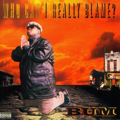 Bum - Who Can I Really Blame?