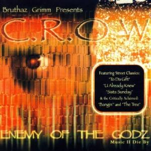 C.R.O.W. - Enemy Of The Godz: Music II Die By