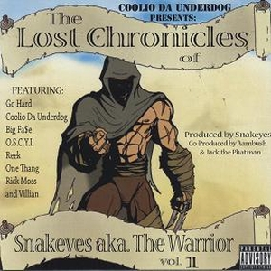 Coolio Da Underdog - presents: The Lost Chronicles Of Snakeyes aka The Warrior Vol. 1