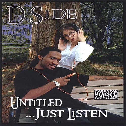 D Side - Untitled ... Just Listen