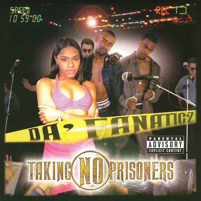 Da' Fanatic'z - Taking No Prisoners