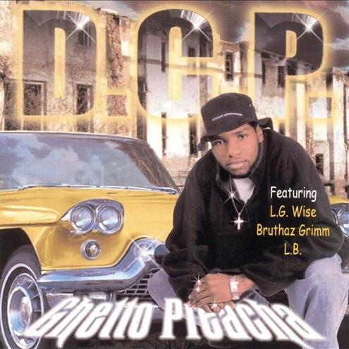 D.C.P. - Ghetto Preacha