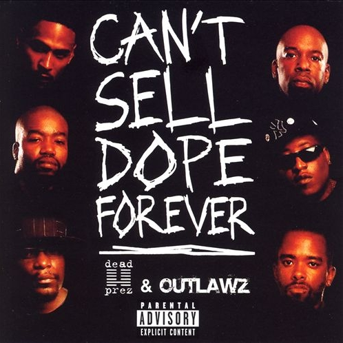 Dead Prez & Outlawz - Can't Sell Dope Forever