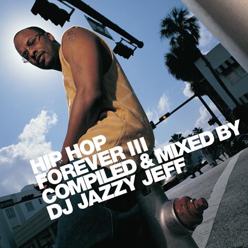 DJ Jazzy Jeff - Hip Hop Forever III
