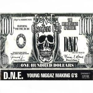 D.N.E. - Young Niggaz Making G's