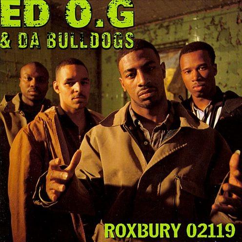 Ed O.G & Da Bulldogs - Roxbury 02119
