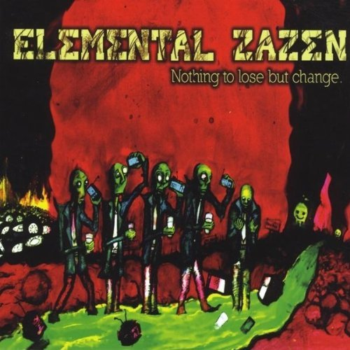 Elemental Zazen - Nothing To Lose But Change