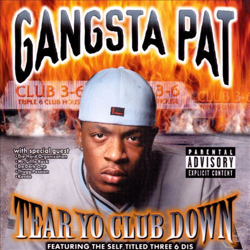 Gangsta Pat - Tear Yo Club Down