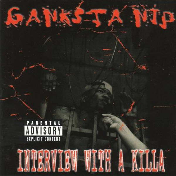 Ganksta Nip - Interview With A Killa