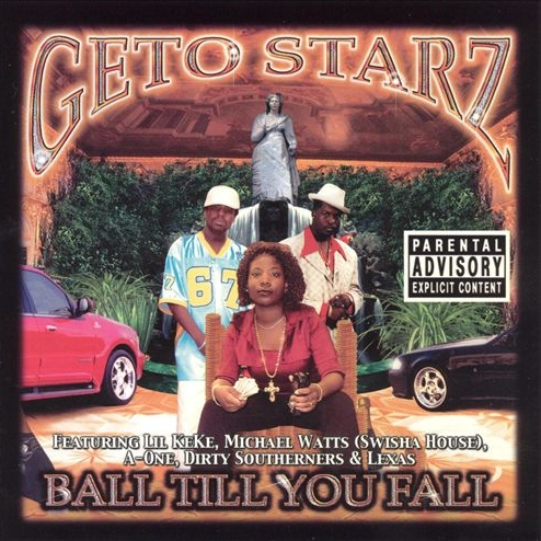 Geto Starz - Ball Till You Fall