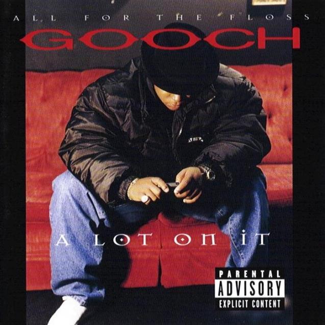 Gooch - A Lot On It